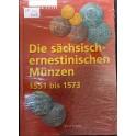 Die sachsisch- ernestinischen Muenzen 1551 - 1573